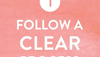 1. Follow a Clear Process
