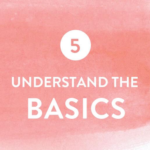 Understand the Basics