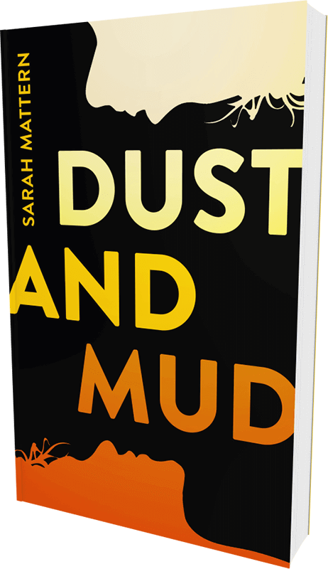 Dust and Mud Novel Cover, by Sarah Mattern