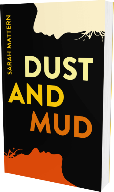 Dust and Mud, a novel by Sarah Mattern