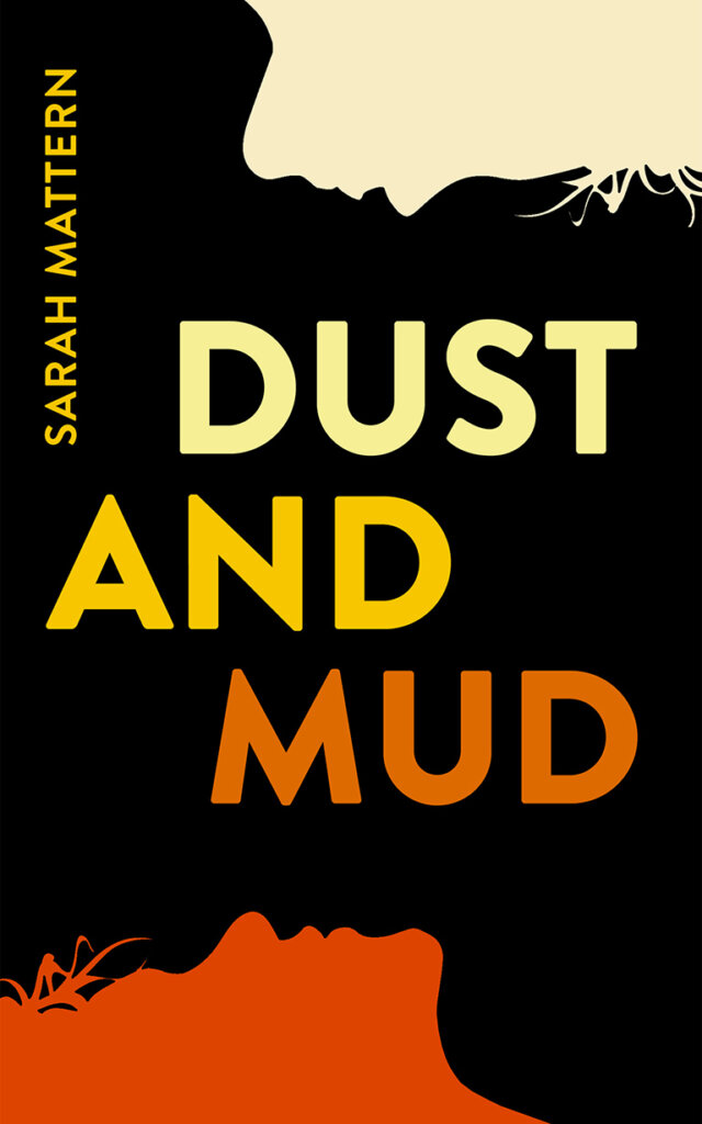 Dust and Mud, a novel