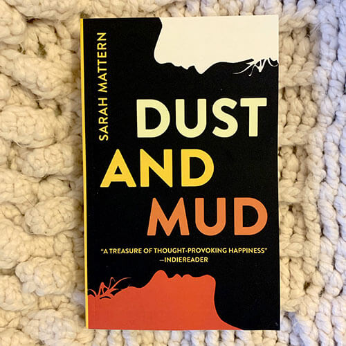 Dust and Mud by Sarah Mattern